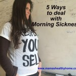 5 Ways To Deal With Morning Sickness During Pregnancy